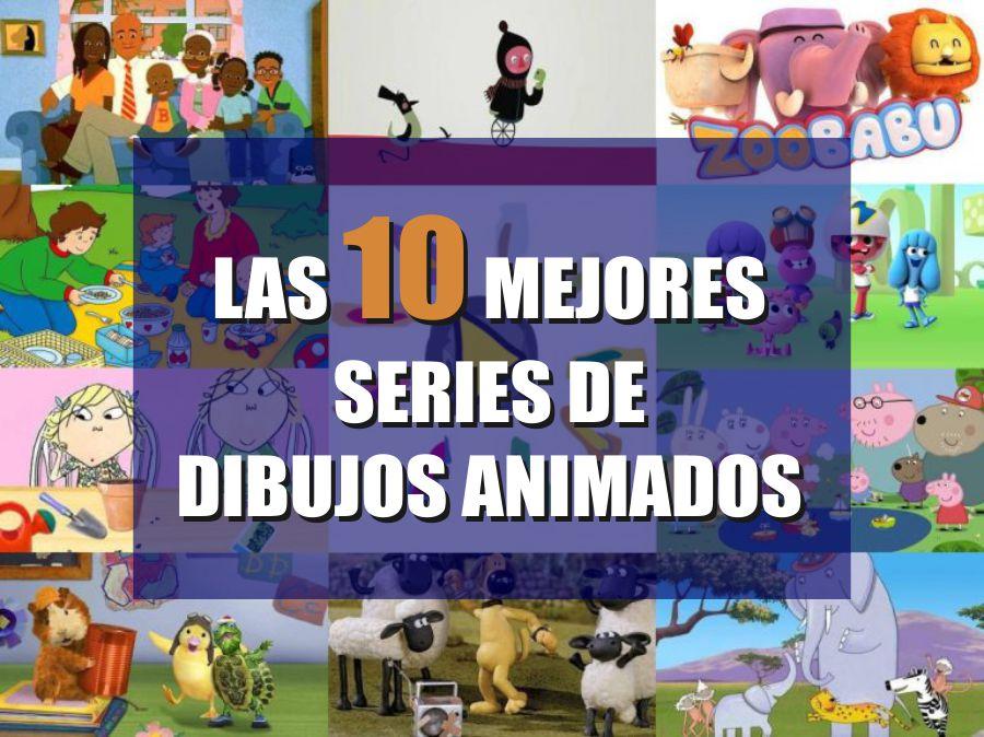 Las 10 mejores y educativas series infantiles y de dibujos