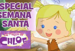 La Magia de Chloe – Recopilatorio Especial Semana Santa – Pascua