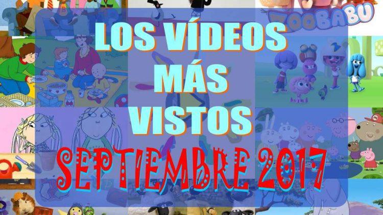 Los 10 vídeos infantiles y dibujos animados más vistos en septiembre-2017