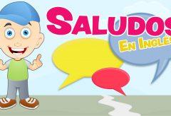 Los Saludos – The Greetings  /  Inglés para niñas y niños