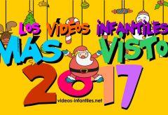 Los 10 VÍDEOS de DIBUJOS, SERIES INFANTILES Y MUSICALES más VISTOS durante el año 2017